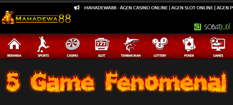 Jenis Game Fenomenal di Situs Resmi Mahadewa88
