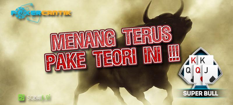 Teori Penting Agar Selalu Menang Taruhan Super Bull