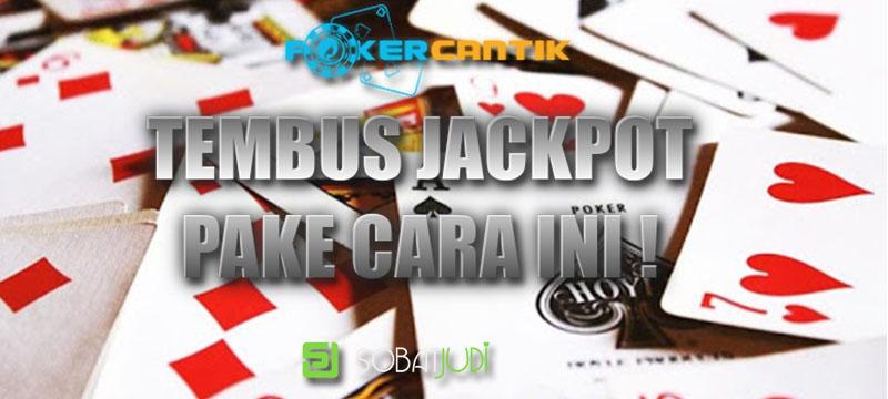Mau Tembus Jackpot Pada Permainan Poker Online? Ini Dia Cara Mainnya!