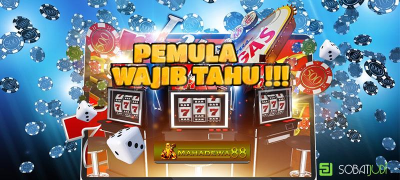 Pemula Harus Tahu Lika – Liku Permainan Slot Online 2021