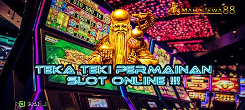 Mengenal Teka – Teki Permainan Slot Online Sepanjang Masa