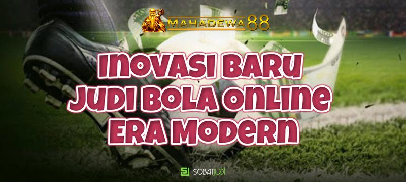 Inovasi Baru Permainan Judi Bola Online Di Era Modern