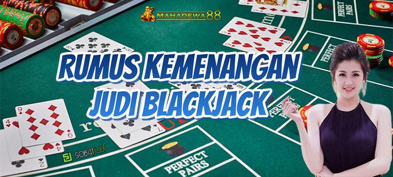 Rumus Kemenangan Dalam Bermain Judi Blackjack Uang Asli