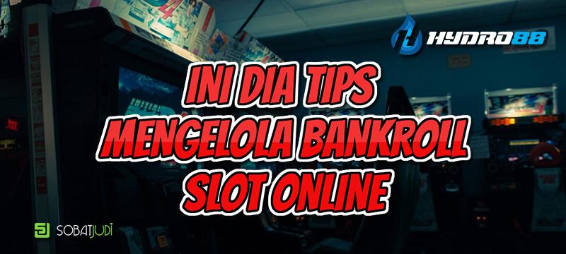 Tips Mengelola Bankroll Pada Permainan Judi Slot