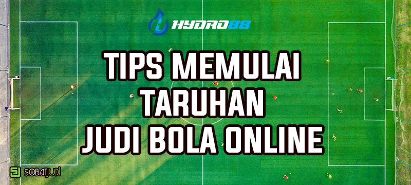 Tips Memulai Taruhan Bola Online Khusus Member Baru