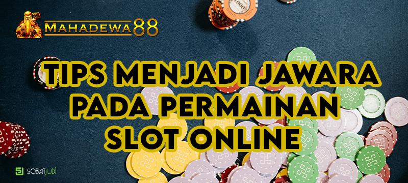 Cara Menjadi Jawara Sejati Main Judi Slot Online
